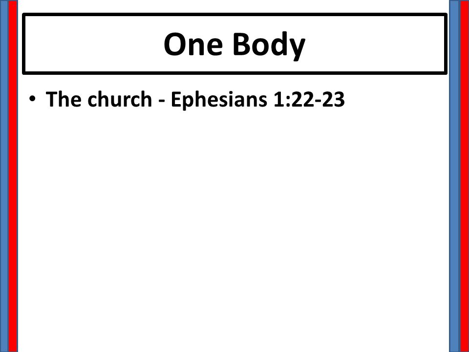 One Body The church - Ephesians 1:22-23