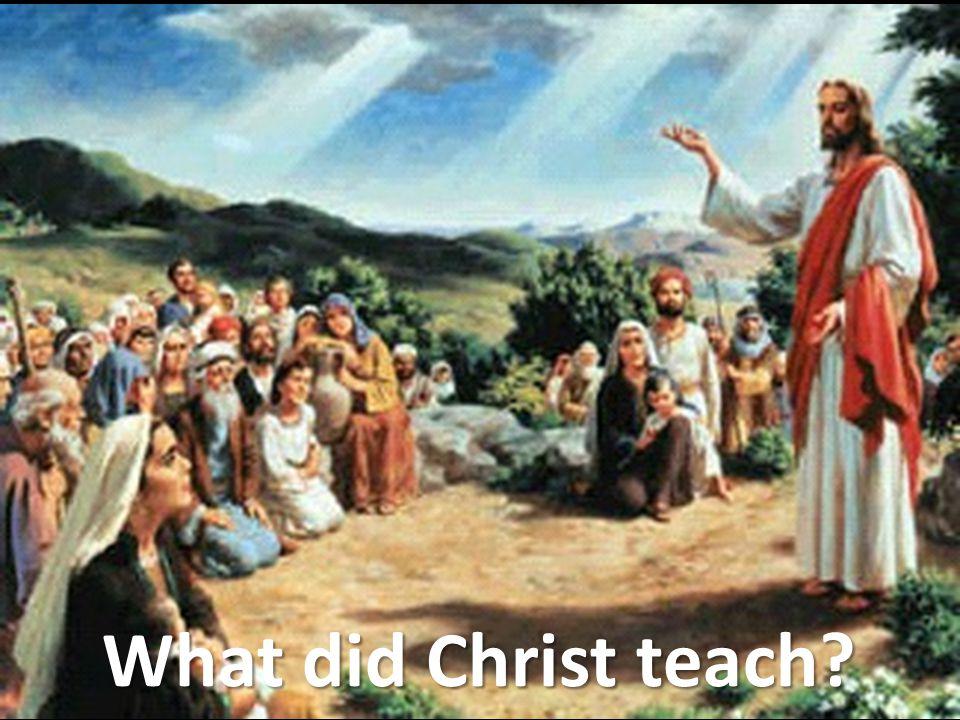 What did Christ teach
