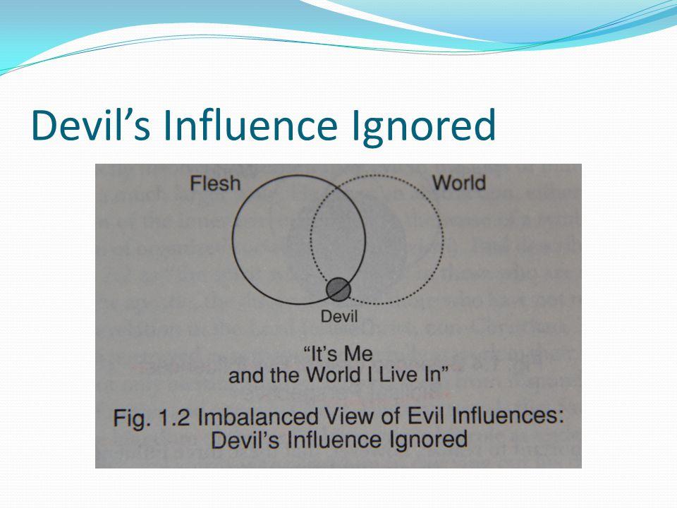 Devil's Influence Ignored