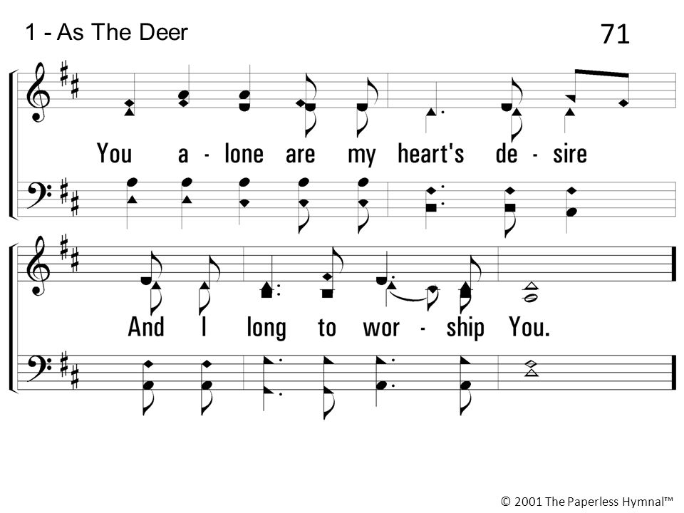 1 - As The Deer © 2001 The Paperless Hymnal™ 71