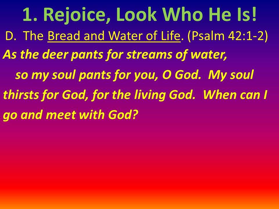 D.The Bread and Water of Life.