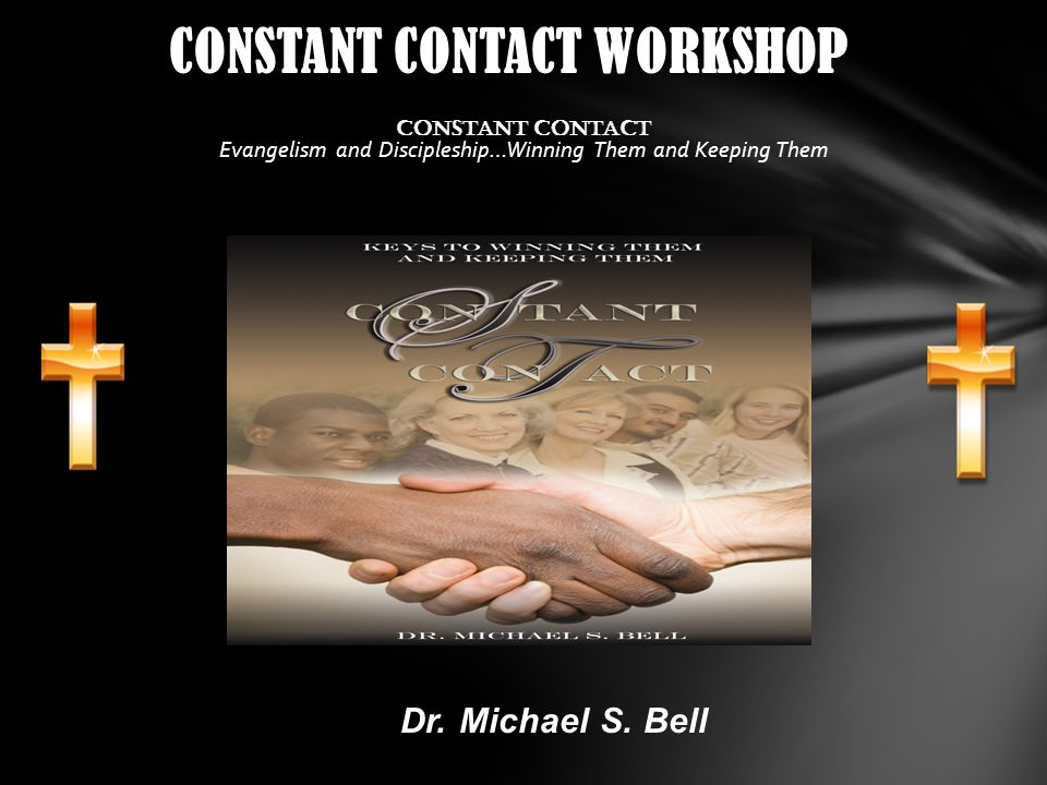 For Constant Contact Workshops or Revivals please contact Dr.