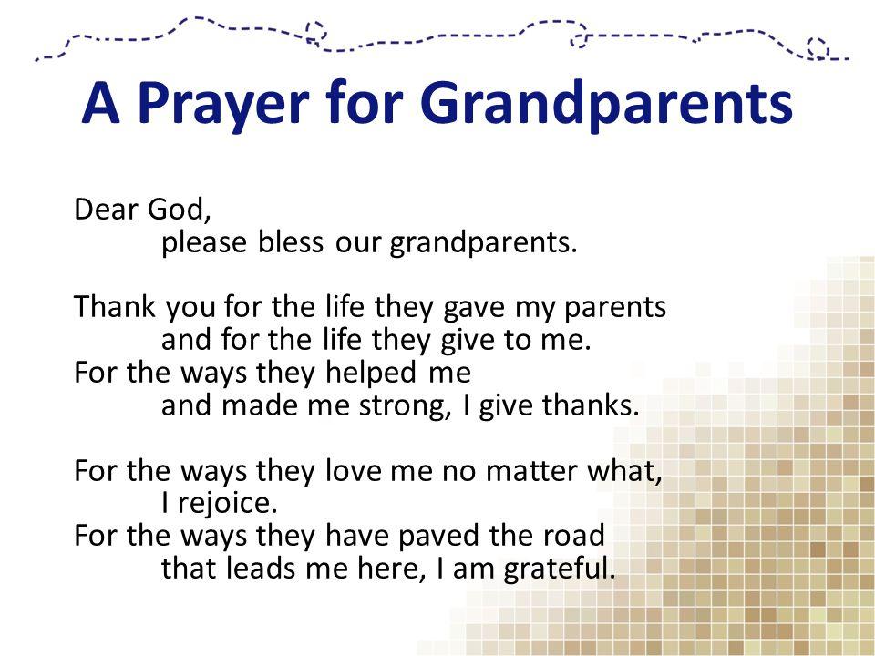 A Prayer for Grandparents Dear God, please bless our grandparents.