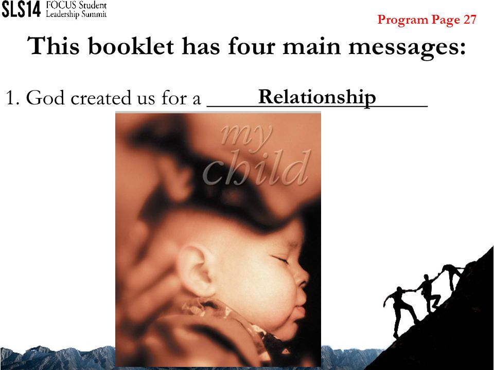 This booklet has four main messages: 1. God created us for a ____________________ Relationship Program Page 27