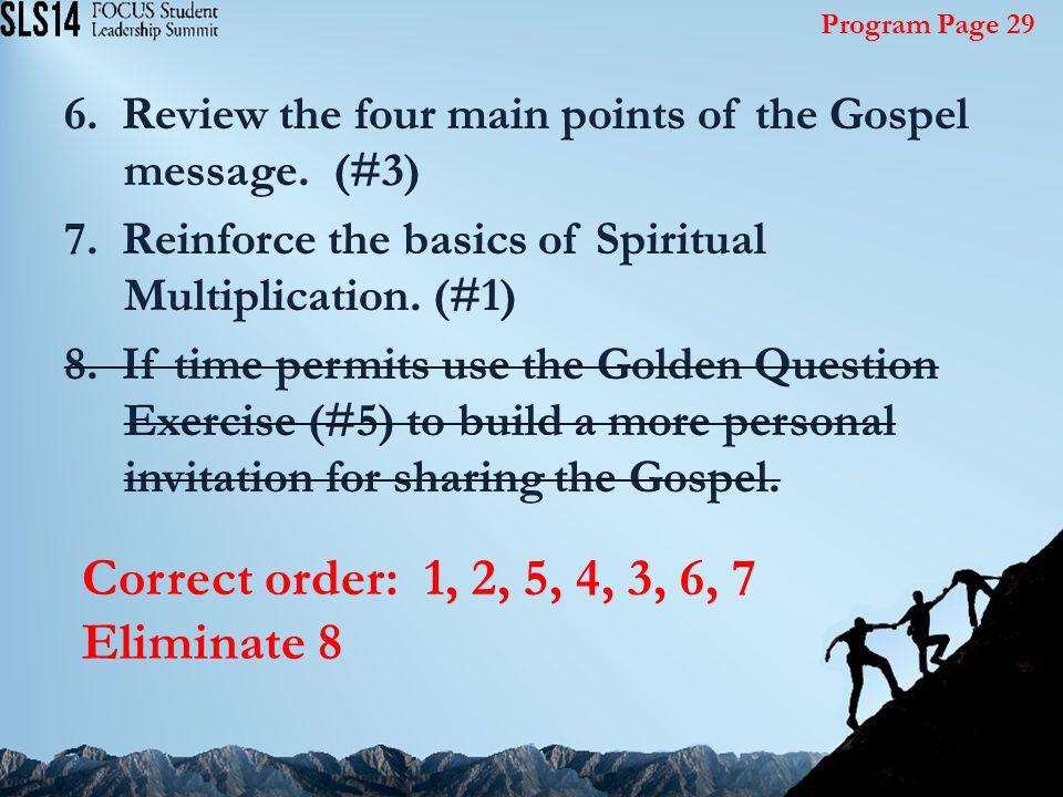 Correct order: 1, 2, 5, 4, 3, 6, 7 Eliminate 8 Program Page 29