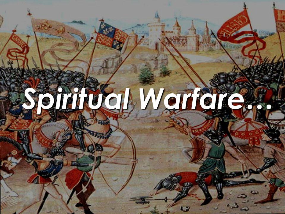 Spiritual Warfare…