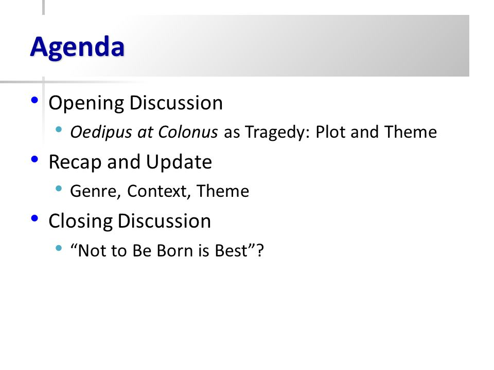 Opening Discussion Oedipus at Colonus as Tragedy: Plot and Theme