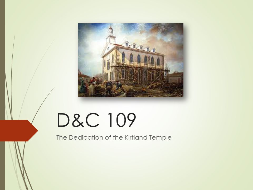 D&C 109 The Dedication of the Kirtland Temple