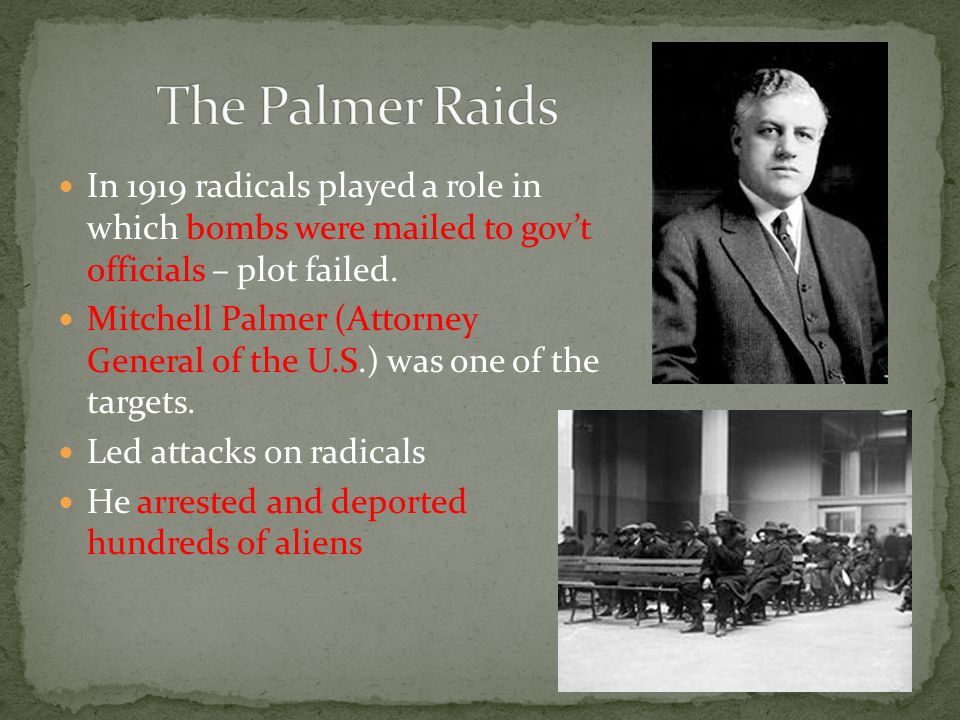 In 1919 radicals played a role in which bombs were mailed to gov't officials – plot failed.