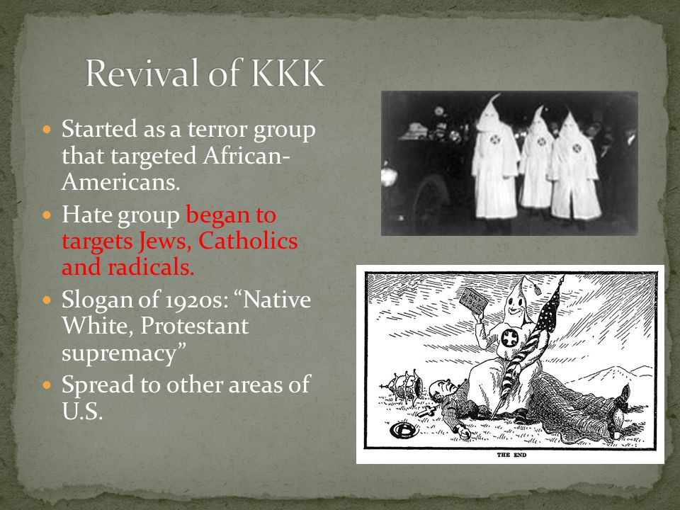 Started as a terror group that targeted African- Americans.