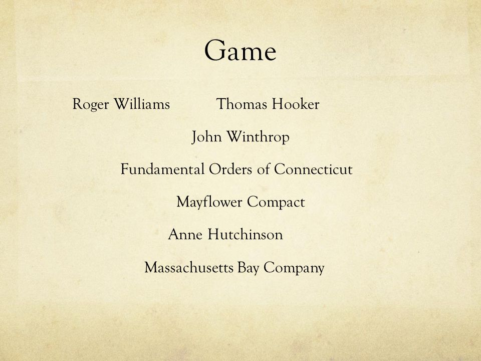 Game Roger WilliamsThomas Hooker John Winthrop Fundamental Orders of Connecticut Mayflower Compact Anne Hutchinson Massachusetts Bay Company