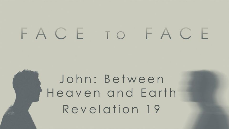 John: Between Heaven and Earth Revelation 19