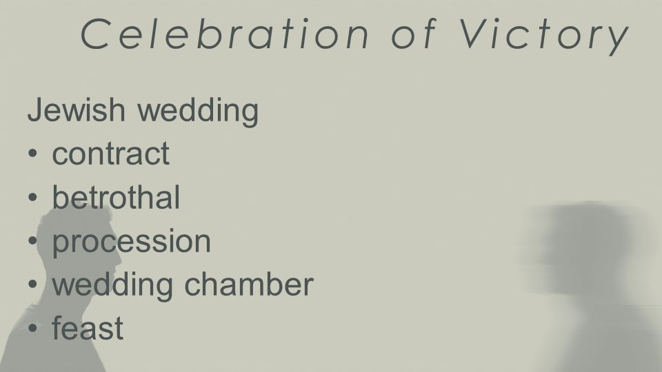 Celebration of Victory Jewish wedding contract betrothal procession wedding chamber feast