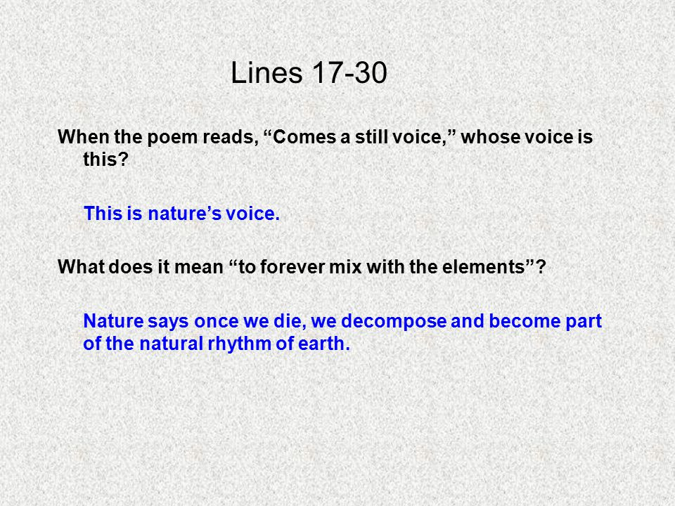 Lines 17-30 When the poem reads, Comes a still voice, whose voice is this.
