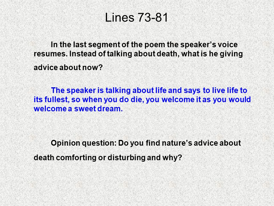 Lines 73-81 In the last segment of the poem the speaker's voice resumes.