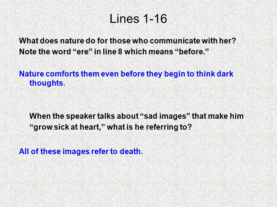 Lines 1-16 What does nature do for those who communicate with her.