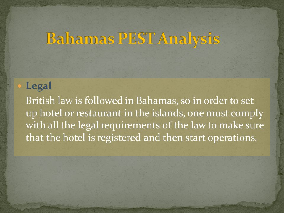 Legal British law is followed in Bahamas, so in order to set up hotel or restaurant in the islands, one must comply with all the legal requirements of the law to make sure that the hotel is registered and then start operations.
