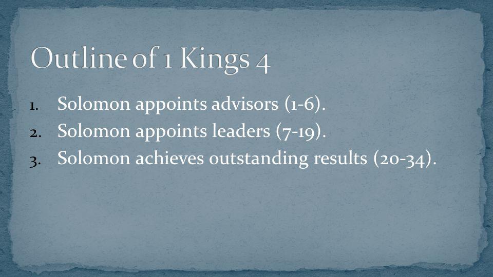 1. Solomon appoints advisors (1-6). 2. Solomon appoints leaders (7-19).