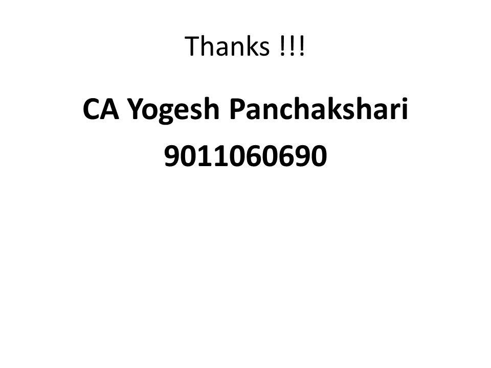 Thanks !!! CA Yogesh Panchakshari 9011060690