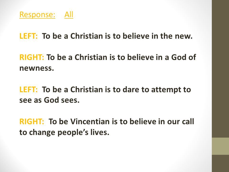 Response: All LEFT: To be a Christian is to believe in the new.