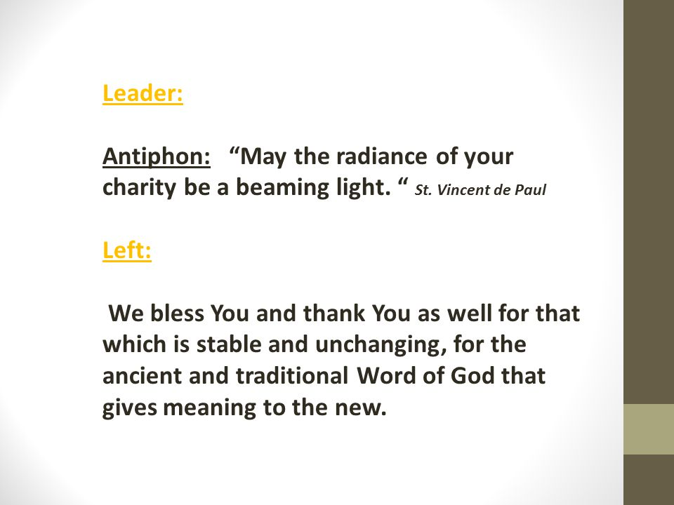 Leader: Antiphon: May the radiance of your charity be a beaming light.