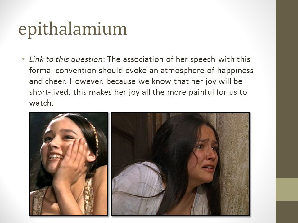 epithalamium Link to this question: The association of her speech with this formal convention should evoke an atmosphere of happiness and cheer. Howev