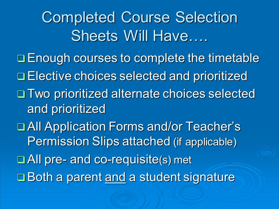 Completed Course Selection Sheets Will Have….