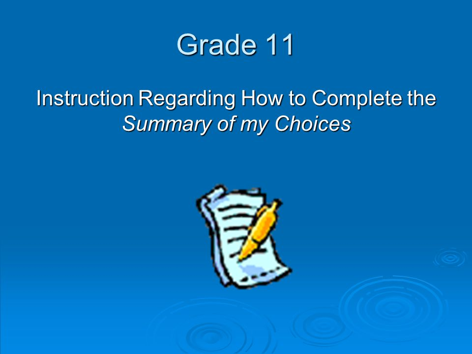 Grade 11 Instruction Regarding How to Complete the Summary of my Choices