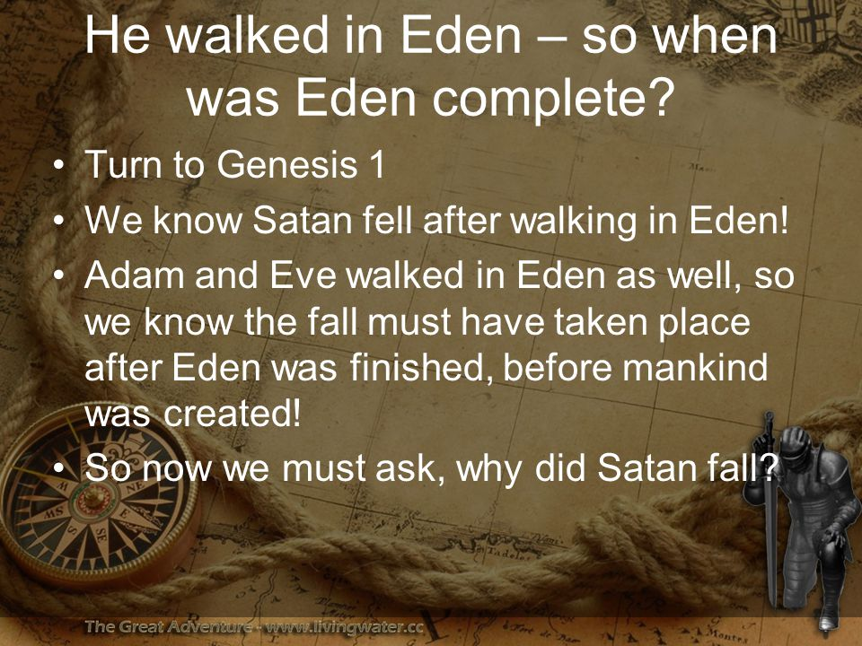 He walked in Eden – so when was Eden complete.