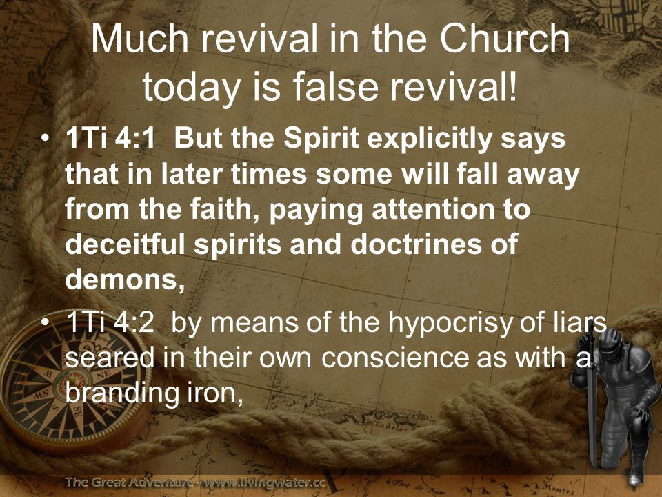 Much revival in the Church today is false revival.