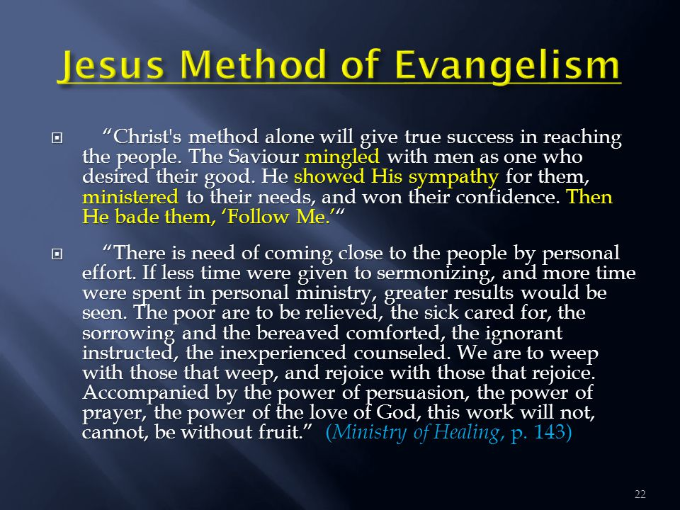  Christ s method alone will give true success in reaching the people.