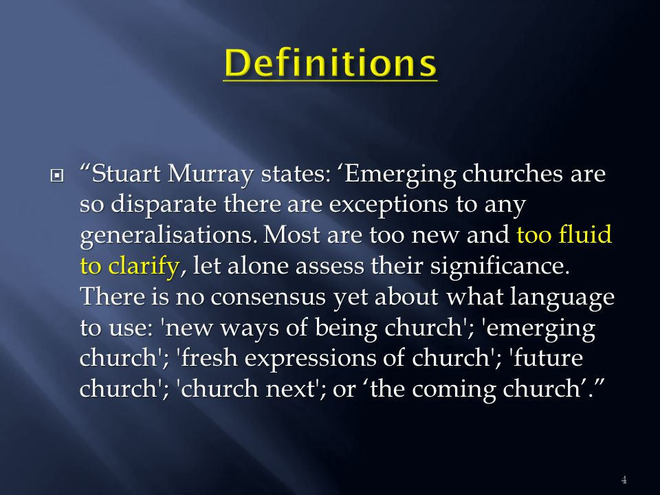  Stuart Murray states: 'Emerging churches are so disparate there are exceptions to any generalisations.