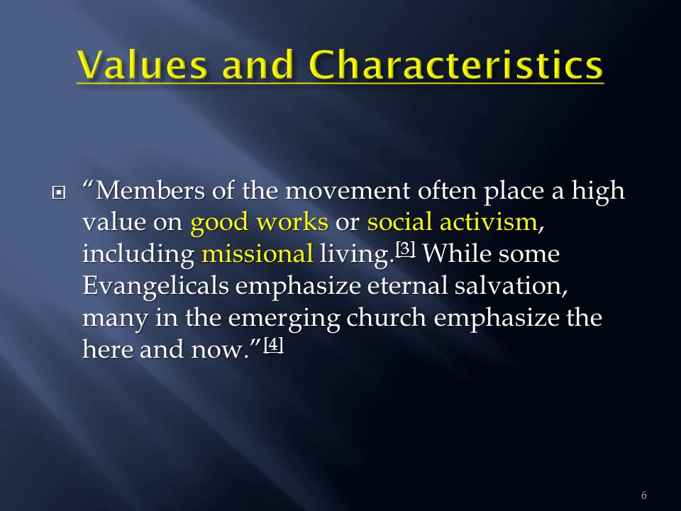  Members of the movement often place a high value on good works or social activism, including missional living.