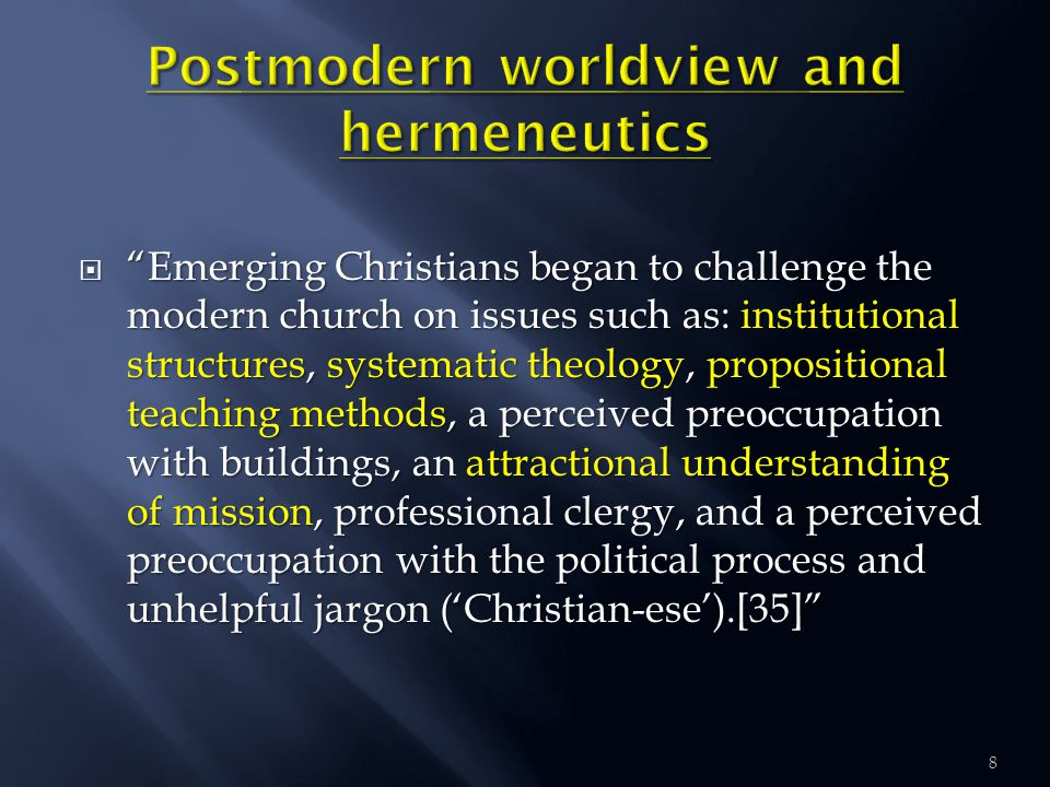  Emerging Christians began to challenge the modern church on issues such as: institutional structures, systematic theology, propositional teaching methods, a perceived preoccupation with buildings, an attractional understanding of mission, professional clergy, and a perceived preoccupation with the political process and unhelpful jargon ('Christian-ese').[35] 8