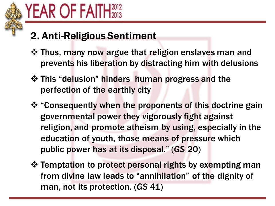 """2. Anti-Religious Sentiment  Thus, many now argue that religion enslaves man and prevents his liberation by distracting him with delusions  This """"de"""