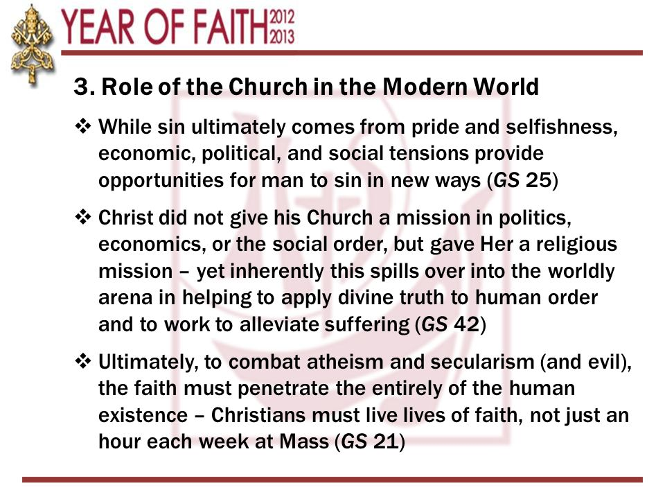 3. Role of the Church in the Modern World  While sin ultimately comes from pride and selfishness, economic, political, and social tensions provide op