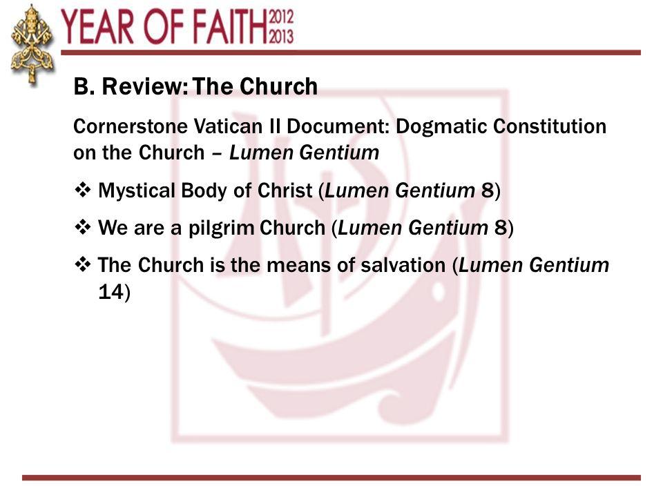 B. Review: The Church Cornerstone Vatican II Document: Dogmatic Constitution on the Church – Lumen Gentium  Mystical Body of Christ (Lumen Gentium 8)