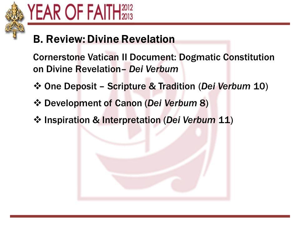 B. Review: Divine Revelation Cornerstone Vatican II Document: Dogmatic Constitution on Divine Revelation– Dei Verbum  One Deposit – Scripture & Tradi