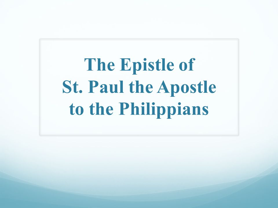 The Epistle of St. Paul the Apostle to the Philippians