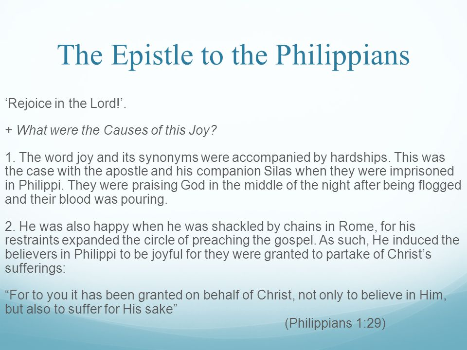 The Epistle to the Philippians 'Rejoice in the Lord!'.