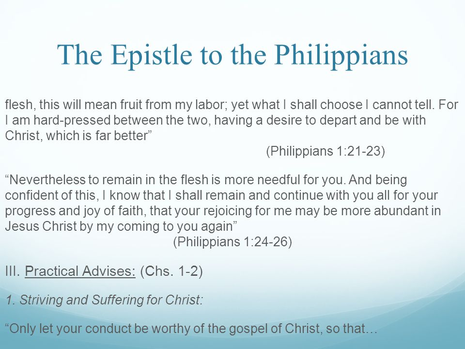 The Epistle to the Philippians flesh, this will mean fruit from my labor; yet what I shall choose I cannot tell.