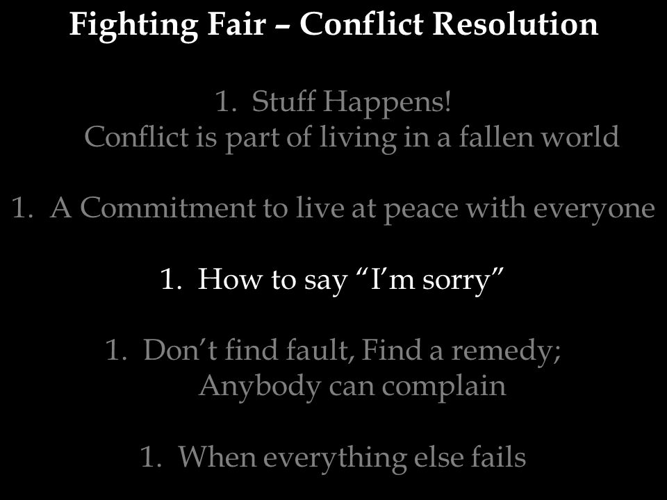 Fighting Fair – Conflict Resolution 1.Stuff Happens.