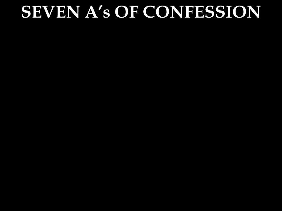 SEVEN A's OF CONFESSION
