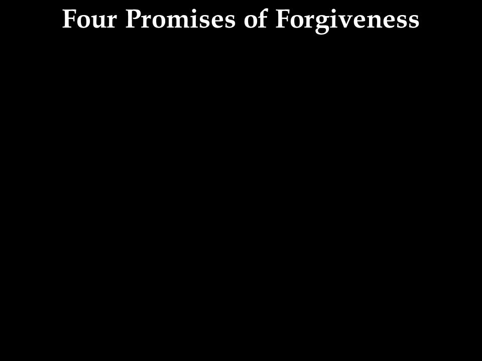 Four Promises of Forgiveness