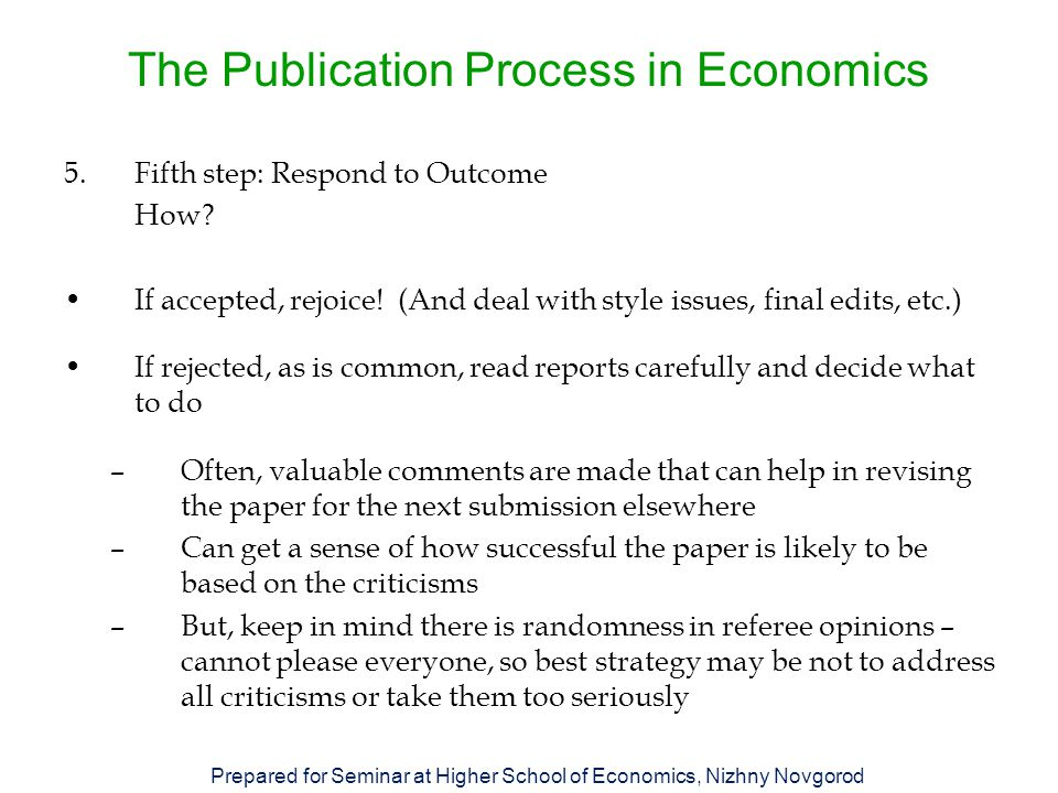 The Publication Process in Economics 5.Fifth step: Respond to Outcome How.