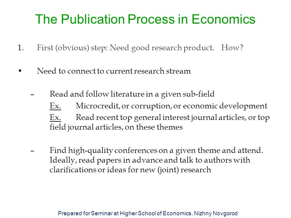 The Publication Process in Economics 1.First (obvious) step: Need good research product.