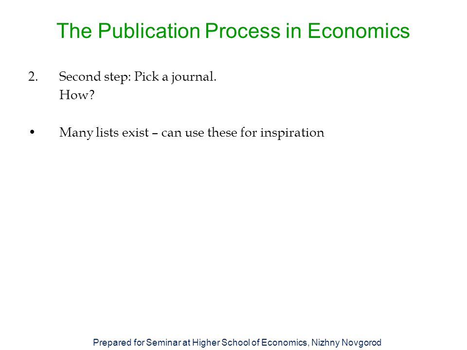 The Publication Process in Economics 2.Second step: Pick a journal.