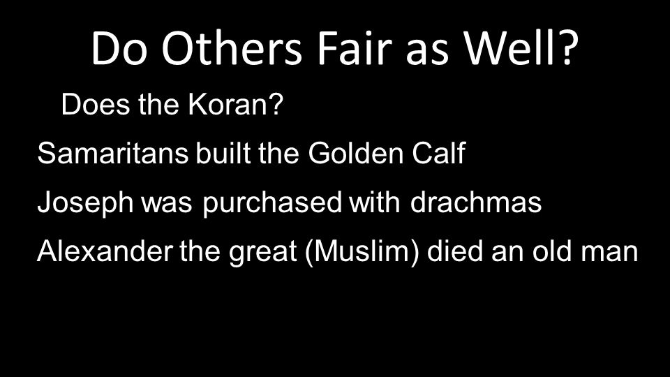Do Others Fair as Well. Does the Koran.
