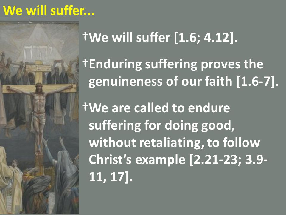We have right standing with God.†Suffering is not a sign of God's abandonment [1.2; 2.19].