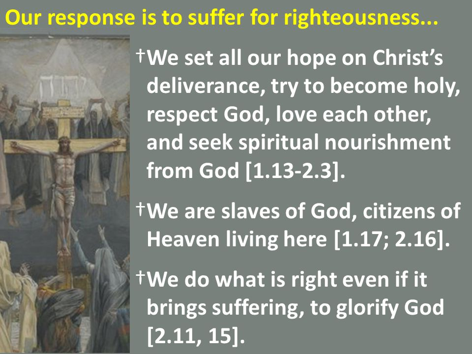 Our response is to suffer for righteousness...
